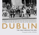 Picture of A Different Dublin: The 1960s through the lens