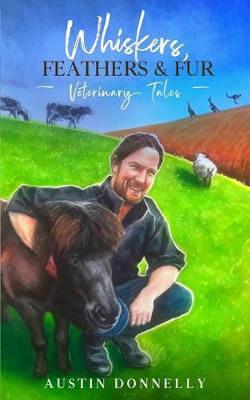 Picture of Whiskers, Feathers and Fur: Veterinary Tales