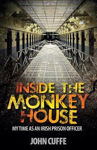 Picture of Inside the Monkey House: My Time as an Irish Prison Officer (REPRINT)