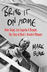 Picture of Bring It On Home: Peter Grant, Led Zeppelin and Beyond: The Story of Rock's Greatest Manager