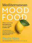 Picture of Mediterranean Mood Food: What to eat to help beat depression and live a longer, healthier life