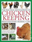 Picture of The Practical Encyclopedia of Chicken Keeping: Breed Identifier * Rearing * Care