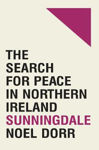 Picture of The Road to Sunningdale: Irish Government Policy on Northern Ireland 1969-1974