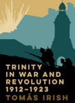 Picture of Trinity in War and Revolution 1912-1923