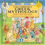 Picture of A Child's Introduction To Greek Mythology: The Stories of the Gods, Goddesses, Heroes, Monsters, and Other Mythical Creatures