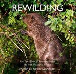 Picture of Rewilding: Real Life Stories of Returning British and Irish Wildlife to Balance