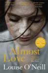 Picture of Almost Love: the addictive story of obsessive love from the bestselling author of Asking for It