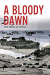 Picture of A Bloody Dawn: The Irish at D-Day