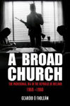 Picture of A Broad Church: The Provisional IRA in the Republic of Ireland 1969-1980