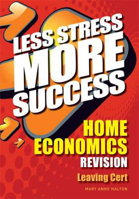 Picture of LESS STRESS MORE SUCCESS HOME ECONOMICS LEAVING CERT GILL AND MACMILLAN