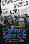 Picture of A Century of Service: A History of the Irish Nurses and Midwives Organisation, 1919-2019