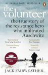 Picture of The Volunteer: The True Story of the Resistance Hero who Infiltrated Auschwitz - The Costa Biography Award Winner 2019
