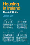 Picture of Housing in Ireland: The A-Z Guide