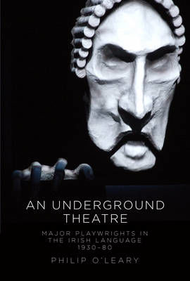 Picture of An Underground Theatre: Major Playwrights in the Irish Language 1930-80