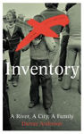 Picture of Inventory: A River, A City, A Family