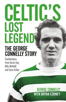 Picture of Celtic's Lost Legend: The George Connelly Story