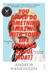 Picture of You Could Do Something Amazing with Your Life [You Are Raoul Moat]