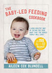 Picture of The Baby-Led Feeding Cookbook: A New Healthy Way of Eating for Your Baby That the Whole Family Will Love!