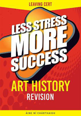 Picture of ART HISTORY REVISION LEAVING CERT LESS STRESS MORE SUCCESS