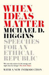 Picture of When Ideas Matter: Speeches for an Ethical Republic