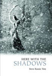 Picture of Here With The Shadows Short Ghost Stories