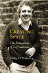 Picture of Creating Space: The Education of a Broadcaster