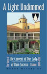 Picture of A Light Undimmed: the Story of the Convent of Our Lady of Bom Sucesso Lisbon : 1639 to 2006