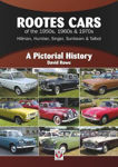 Picture of Rootes Cars of the 1950s, 1960s & 1970s - Hillman, Humber, Singer, Sunbeam & Talbot: A Pictorial History
