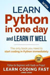 Picture of Learn Python In One Day And Learn It Well (2nd Edition): Python For Beginners With Hands-on Project. The Only Book You Need To Start Coding In Python