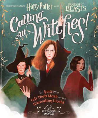Picture of Calling All Witches! The Girls Who Left Their Mark on the Wizarding World