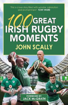 Picture of 100 Great Irish Rugby Moments