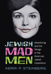 Picture of Jewish Mad Men: Advertising and the Design of the American Jewish Experience