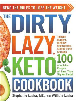 Picture of The DIRTY, LAZY, KETO Cookbook: Bend the Rules to Lose the Weight!
