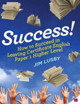 Picture of Success How to Succeed in Leaving Cert English Paper 1 Higher Level Gill and MacMillan
