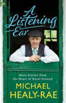 Picture of A Listening Ear: More Stories from the Heart of Rural Ireland