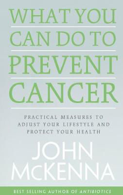 Picture of What You Can Do to Prevent Cancer: Practical Measures to Adjust Your Lifestyle and Protect Your Health