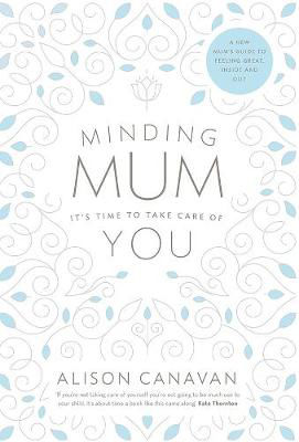 Picture of Minding Mum: It's Time to Take Care of You