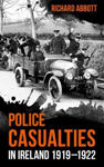 Picture of Police Casualties In Ireland 1919 1922