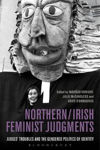 Picture of Northern / Irish Feminist Judgments: Judges' Troubles and the Gendered Politics of Identity