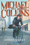 Picture of Michael Collins: Hero and Rebel