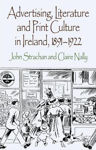 Picture of Advertising, Literature and Print Culture in Ireland, 1891-1922