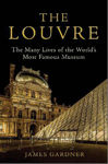 Picture of The Louvre: The Many Lives of the World's Most Famous Museum