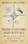 Picture of Irish Customs and Rituals - How Our Ancestors Celebrated Life and the Seasons