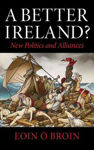 Picture of A Better Ireland: Arguments for a New Republic