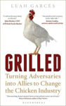 Picture of Grilled: Turning Adversaries Into Allies To Change The Chicken Industry