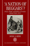 Picture of 'A Nation of Beggars'?: Priests, People, and Politics in Famine Ireland, 1846-1852