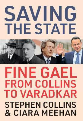 Picture of Saving the State: Fine Gael from Collins to Varadkar