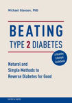 Picture of Beating Type 2 Diabetes: Natural and Simple Methods to Reverse Diabetes for Good