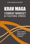 Picture of Krav Maga - Combat Mindset & Fighting Stress: How to Perform Under Alarming and Stressful Conditions