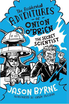 Picture of The Accidental Adventures of Onion O'Brien: The Secret Scientist